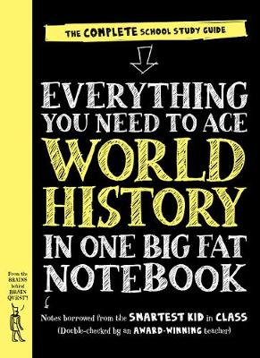 Everything You Need to Ace World History in One Big Fat Notebook: The Complete School Study Guide - Workman Publishing