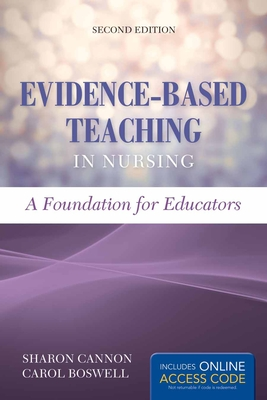 Evidence-Based Teaching in Nursing: Foundation for Educators: Foundation for Educators - Cannon, Sharon, and Boswell, Carol