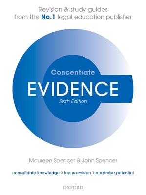 Evidence Concentrate: Law Revision and Study Guide - Spencer, Maureen, and Spencer, John