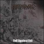 Evil Against Evil