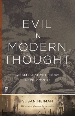Evil in Modern Thought: An Alternative History of Philosophy - Neiman, Susan (Afterword by)