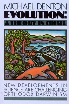 Evolution: A Theory in Crisis - Denton, Michael