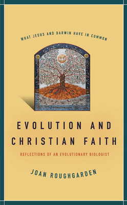 Evolution and Christian Faith: Reflections of an Evolutionary Biologist - Roughgarden, Joan