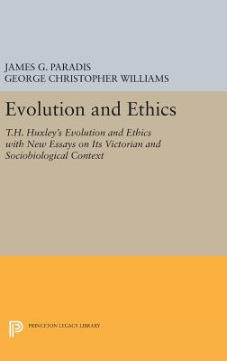 Evolution and Ethics: T.H. Huxley's Evolution and Ethics with New Essays on Its Victorian and Sociobiological Context - Paradis, James G., and Williams, George Christopher
