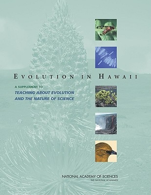 Evolution in Hawaii: A Supplement to Teaching about Evolution and the Nature of Science - The National Academies, and Division of Behavioral and Social Sciences and Education