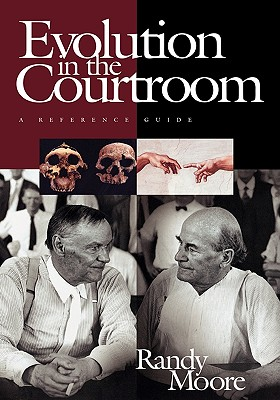 Evolution in the Courtroom: A Reference Guide - Moore, Randy