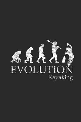 Evolution Kayaking: Kayaking Notebook, Dotted Bullet (6 x 9 - 120 pages) Sports Themed Notebook for Daily Journal, Diary, and Gift - Publishing, Kayaking