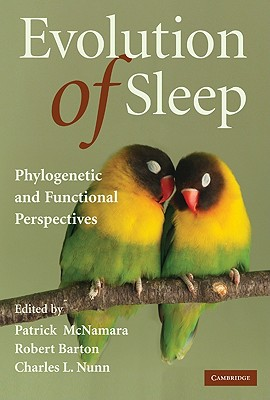 Evolution of Sleep: Phylogenetic and Functional Perspectives - McNamara, Patrick (Editor)