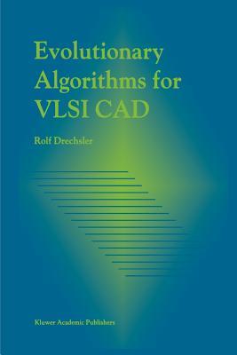Evolutionary Algorithms for VLSI CAD - Drechsler, Rolf