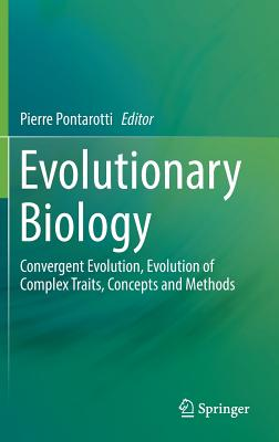 Evolutionary Biology: Convergent Evolution, Evolution of Complex Traits, Concepts and Methods - Pontarotti, Pierre (Editor)