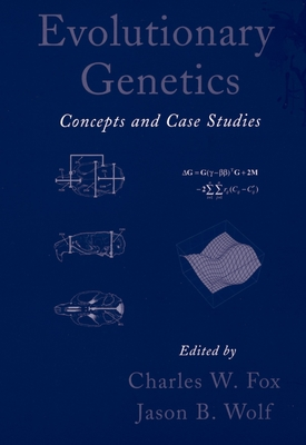 Evolutionary Genetics: Concepts and Case Studies - Fox, Charles W (Editor)