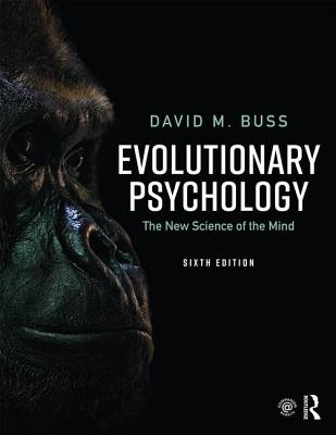 Evolutionary Psychology: The New Science of the Mind - Buss, David M