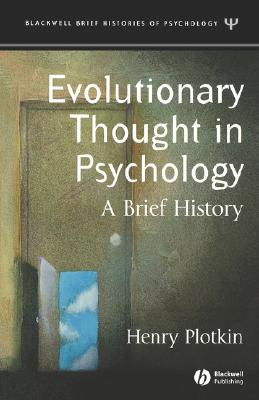 Evolutionary Thought in Psychology: A Brief History - Plotkin, Henry