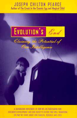 Evolution's End - Pearce, Joseph Chilton