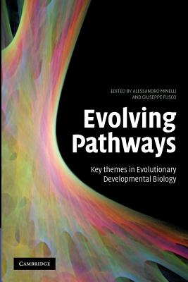 Evolving Pathways: Key Themes in Evolutionary Developmental Biology - Minelli, Alessandro (Editor), and Fusco, Giuseppe