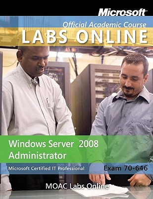 Exam 70-646: Moac Labs Online - MOAC (Microsoft Official Academic Course)