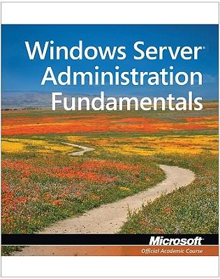 Exam 98-365 Mta Windows Server Administration Fundamentals - Microsoft Official Academic Course