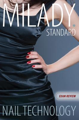 Exam Review for Milady Standard Nail Technology - Milady