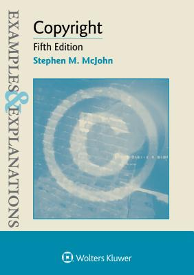Examples & Explanations for Copyright - McJohn, Stephen M