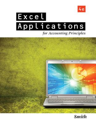 Excel Applications for Accounting Principles - Smith, Gaylord N, MBA, CPA