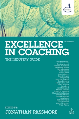 Excellence in Coaching: The Industry Guide - Passmore, Jonathan (Editor)