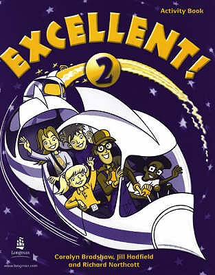 Excellent Level 2 Activity Book - Bradshaw, Coralyn, and Hadfield, Jill, and Northcott, Richard