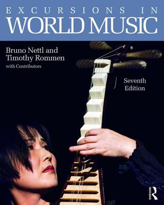 Excursions in World Music - Nettl, Bruno, and Rommen, Timothy