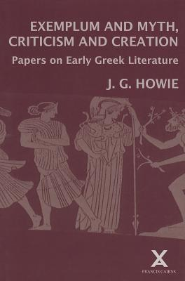 Exemplum and Myth, Criticism and Creation - Howie, J. G.