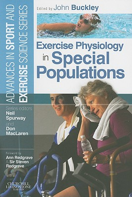 Exercise Physiology in Special Populations - Buckley, John P, and Redgrave, Ann (Foreword by), and Redgrave, Steven, Sir (Foreword by)