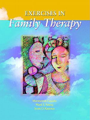 Exercises in Family Therapy - Young, Mark E, and Casado, Montserrat, and Rasmus, Scott D