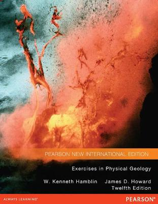 Exercises in Physical Geology - Hamblin, W. Kenneth, and Howard, James D.
