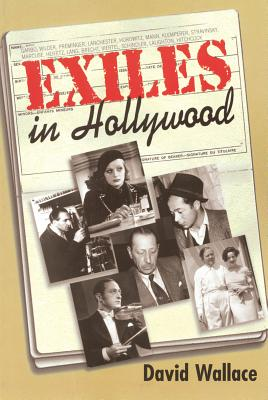Exiles in Hollywood - Wallace, David