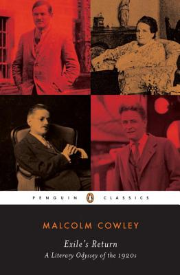 Exile's Return: A Literary Odyssey of the 1920s - Cowley, Malcolm, and Faulkner, Donald W (Designer)