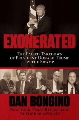Exonerated: The Failed Takedown of President Donald Trump by the Swamp - Bongino, Dan