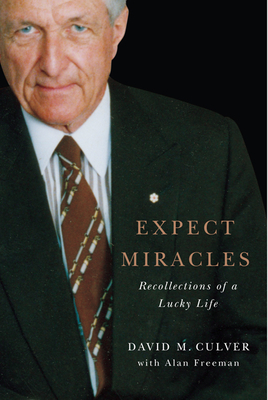 Expect Miracles: Recollections of a Lucky Life - Culver, David M