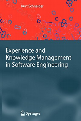 Experience and Knowledge Management in Software Engineering - Schneider, Kurt