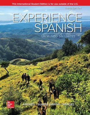 Experience Spanish - Amores, Maria, and Wendel, Anne, and Suarez-Garcia, Jose Luis