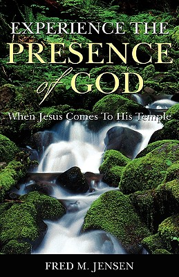 Experience the Presence of God - Jensen, Fred M