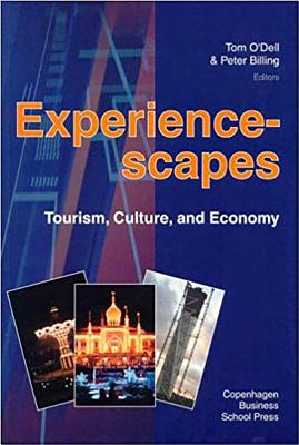 Experiencescapes: Tourism, Culture, and Economy - O'Dell, Tom (Editor), and Billing, Peter (Editor)
