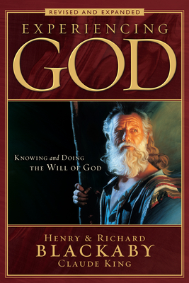 Experiencing God: Knowing and Doing the Will of God - Blackaby, Henry T