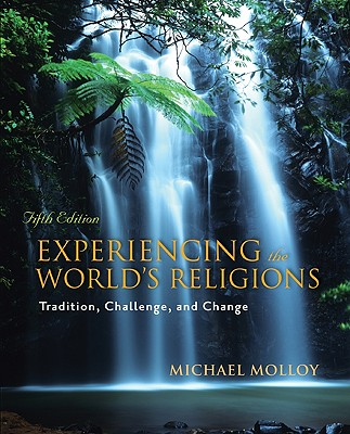 Experiencing the World's Religions - Molloy, Michael, and Molloy Michael
