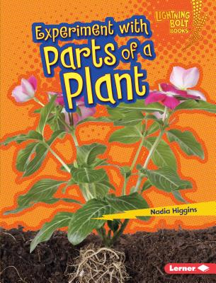 Experiment with Parts of a Plant - Higgins, Nadia