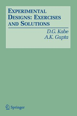 Experimental Designs: Exercises and Solutions - Kabe, D G