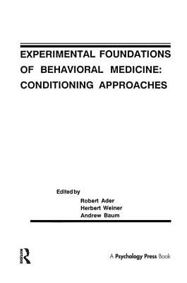 Experimental Foundations of Behavioral Medicines: Conditioning Approaches - Ader, Robert (Editor)