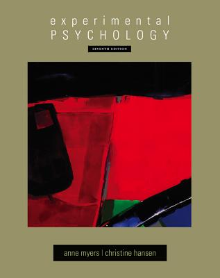 Experimental Psychology - Myers, Anne, and Hansen, Christine H