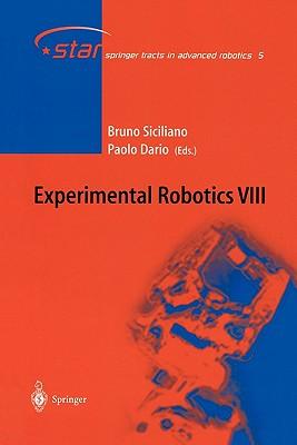 Experimental Robotics VIII - Siciliano, Bruno (Editor), and Dario, Paolo (Editor)