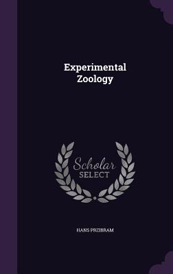 Experimental Zoology - Przibram, Hans