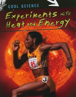 Experiments with Heat and Energy - Magloff, Lisa