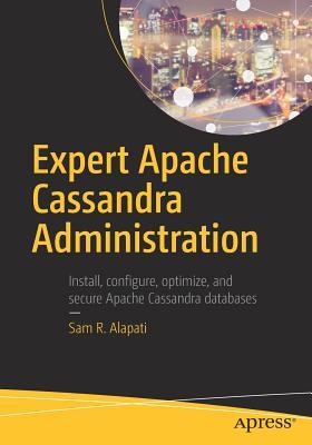Expert Apache Cassandra Administration - Alapati, Sam R