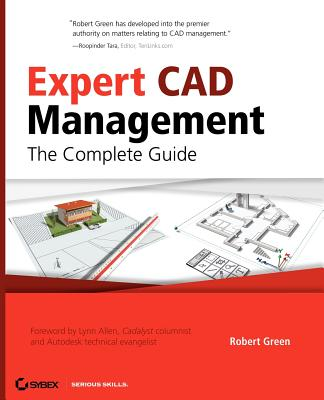 Expert CAD Management: The Complete Guide - Green, Robert